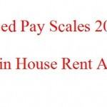 Revised Pay Scales 2015 and Increase in House Rent Allwoance-A Request of the Employees
