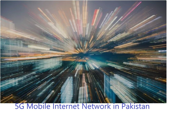 5G Mobile Network in Pakistan