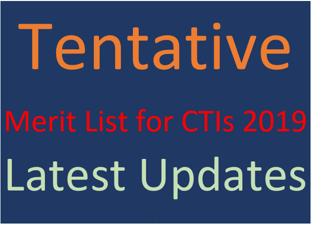 Tentative Merit List for CTIs 2019