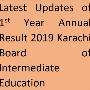 Latest Updates of 1st Year Annual Result 2019 Karachi Board of Intermediate Education