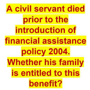 Is Financial Assistance Due to the Family of Employee Who Died Prior to 2004?