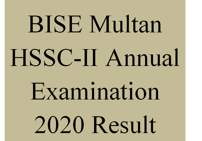 BISE Multan HSSC-II Annual Examination 2020 Result