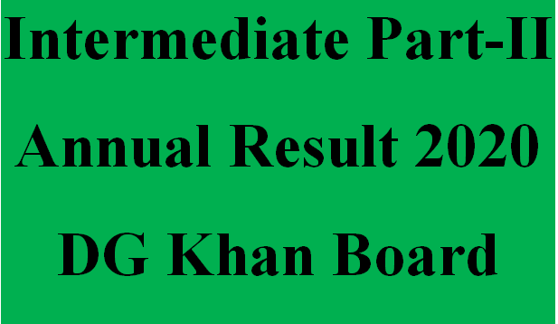 Intermediate Part-II Annual Result 2020 DG Khan Board
