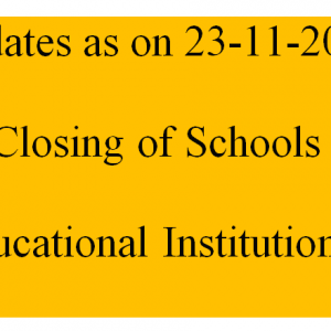 Updates as on 23-11-2020 for Closing of Schools (Educational Institutions)