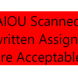 AIOU Scanned Handwritten Assignments are Acceptable