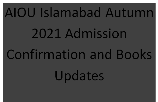 AIOU autumn 2020 Admission Confirmation and Books Update