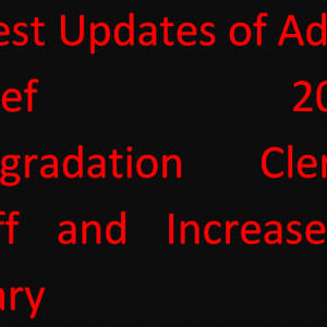 Latest Updates of Revised Pay Scales 2021, Upgradation Clerical Staff and Increase in Salary