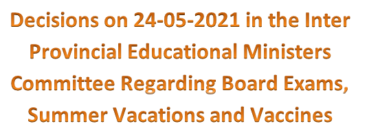 Decisions in the Meeting of Provincial Education Ministers on 24th May 2021