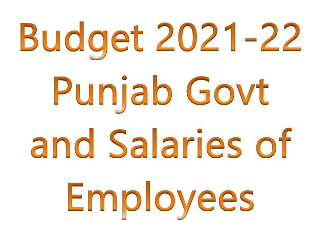 Budget 2021-22 Punjab Govt and Salaries of Employees