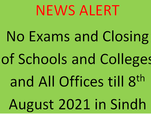 Closing of Schools and Colleges and Offices till 8th August 2021 in Sindh